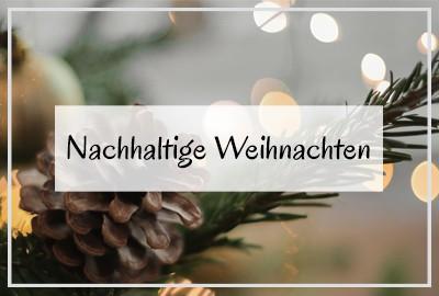 Nachhaltig Weihnachten feiern